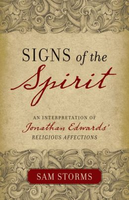 Signs of the Spirit: An Interpretation of Jonathan Edwards' Religious Affections