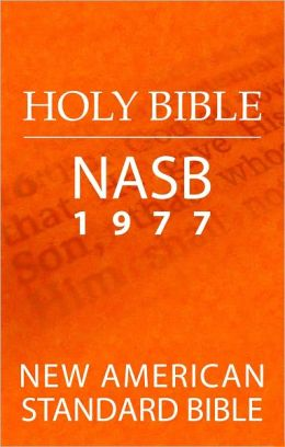 Holy Bible: New American Standard Bible (NASB 1977 edition)