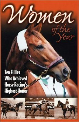 Women of the Year: Ten Fillies Who Achieved Horse Racing's Highest Honor