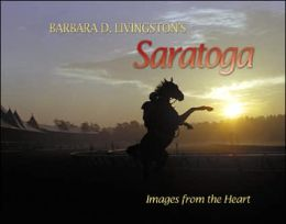 Barbara D. Livingston's Saratoga: Images from the Heart