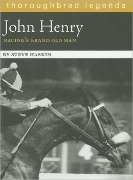 John Henry: Racing's Grand Old Man