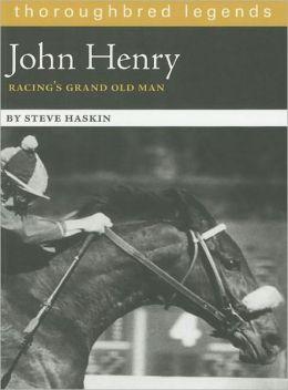 John Henry: Racing's Grand Old Man