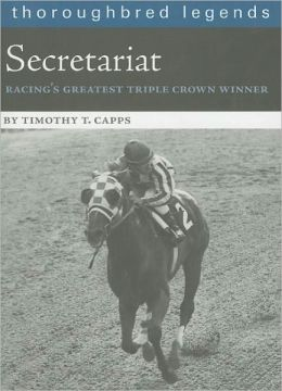Secretariat: Racing's Greatest Triple Crown Winner