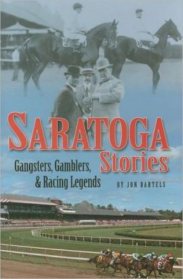 Saratoga Stories: Gangsters, Gamblers, and Racing Legends