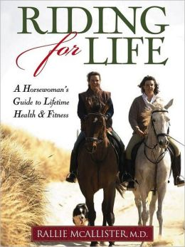 Riding for Life: A Horsewoman's Guide to Lifetime Health and Fitness