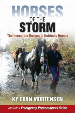 Horses of the Storm: The Incredible Rescue of Katrina's Horses