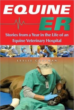 Equine ER: A Year in the Life of an Equine Veterinary Hospital