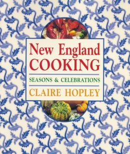 New England Cooking: Seasons and Celebrations