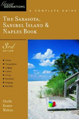 The Sarasota, Sanibel Island and Naples Book: A Complete Guide