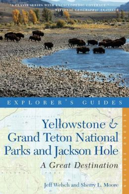 Yellowstone and Grand Teton National Parks and Jackson Hole: A Great Destination