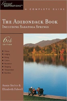 The Adirondack Book: A Complete Guide, Including Saratoga Springs
