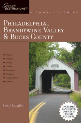 Philadelphia, Brandywine Valley & Bucks County: A Complete Guide