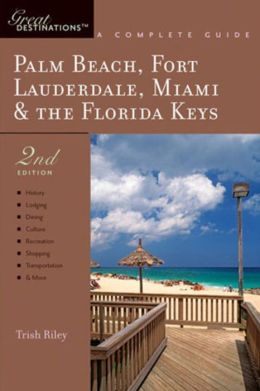 Palm Beach, Fort Lauderdale, Miami & the Florida Keys: Great Destinations
