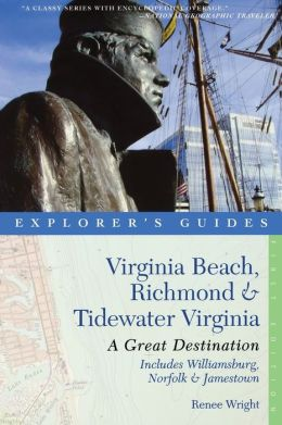 Virginia Beach, Richmond and Tidewater Virginia: Great Destinations: Includes Williamsburg, Norfolk, and Jamestown