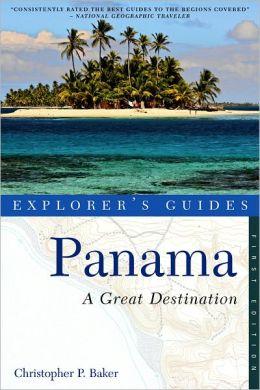 Panama: A Great Destination: Explorer's Guide