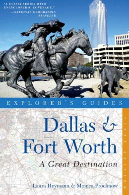 Explorer's Guide Dallas & Fort Worth: A Great Destination