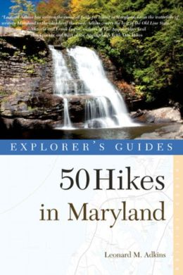 Explorer's Guide 50 Hikes in Maryland: Walks, Hikes & Backpacks from the Allegheny Plateau to the Atlantic Ocean