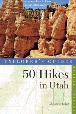 Explorer's Guide 50 Hikes in Utah