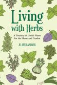 Book Cover Image. Title: Living with Herbs:  A Treasury of Useful Plants for the Home and Garden, Author: Jo Ann Gardner