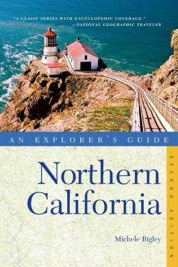 Explorer's Guide Northern California (Second Edition) (Explorer's Complete)