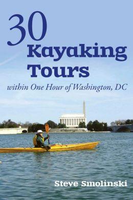 30+ Kayaking Tours Within One Hour of Washington, D.C.