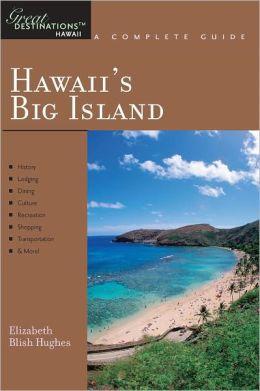 Explorer's Guide Hawaii's Big Island: A Great Destination (Explorer's Great Destinations)