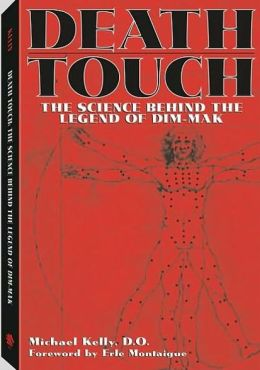 Death Touch: The Science Behind The Legend Of Dim-Mak