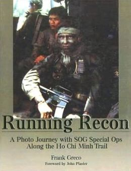 Running Recon: A Photo Journey with SOG Special OPS along the Ho CHI Minh Trail