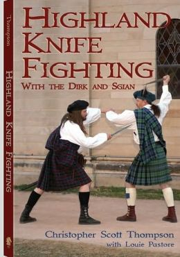 Highland Knife Fighting with the Dirk and Sgian