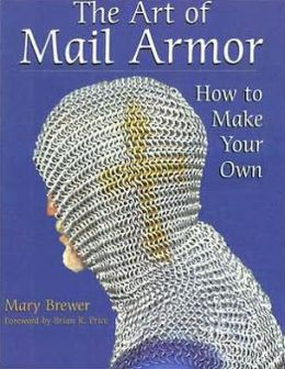 The Art Of Mail Armor: How to Make Your Own