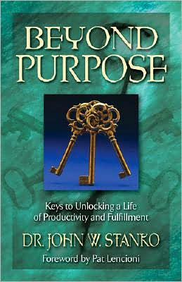 Beyond Purpose to Productivity: 60 Keys to Unlocking the Live You Always Wanted to Live