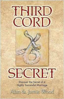 Third Cord Secret: Discover the Secret of a Highly Successful Marriage