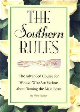 Southern Rules: The Advanced Course for Women Who Are Serious about Taming the Male Beast