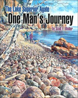 The Lake Superior Agate: One Man's Journey