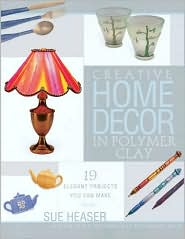 Creative Home Decor in Polymer Clay: 19 Elegant Projects You Can Make