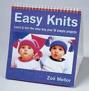 Easy Knits: Learn to Knit the Easy Way through 10 Simple Projects