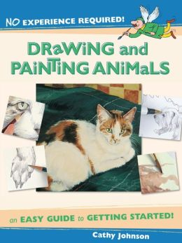 No Experience Required - Drawing & Painting Animals