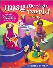 Imagine Your World in Clay