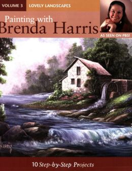 Painting with Brenda Harris, Volume 3 - Lovely Landscapes: 10 Step-by-Step Projects