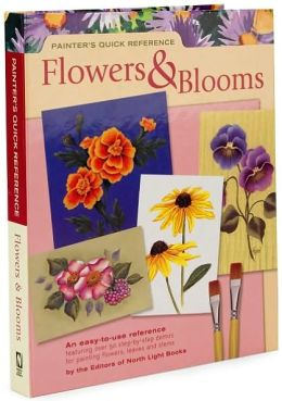 Painter's Quick Reference: Flowers and Blooms