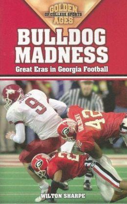 Bulldog Madness: Golden Ages of Georgia Football