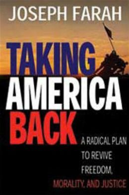 Taking America Back: A Radical Plan to Revive Freedom, Morality, and Justice