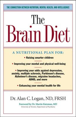 The Brain Diet: The Connection Between Nutrition, Mental Health and Intellegence