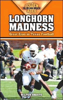Longhorn Madness: Great Eras in Texas Football