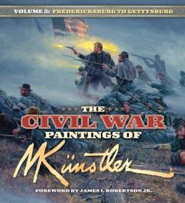 Civil War Paintings of Mort Kunstler, Volume 2: Antietam to Gettysburg