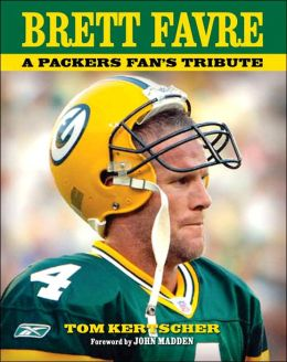 Brett Favre: A Packers Fan's Tribute