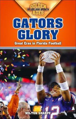 Gators Glory: Great Eras in Florida Football