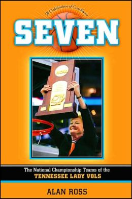 Seven: The National Championship of the Tennessee Lady Vols