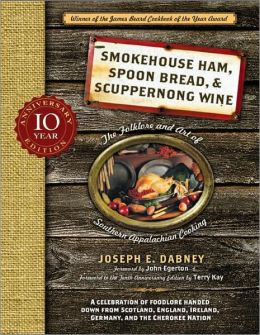 Smokehouse Ham, Spoon Bread, and Scuppernong Wine: The Folklore and Art of Appalachian Cooking