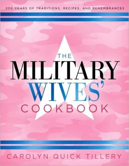 The Military Wives' Cookbook: 200 Years of Traditions, Recipes, and Remembrances